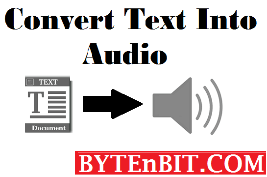 Convert Text into Audio | ByteNbit